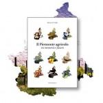 """""""Il Piemonte agricolo tra memoria e futuro"""" in un libro di Salvatore Vullo"""