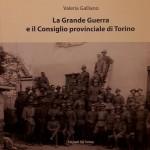 """""""La Grande Guerra e il Consiglio provinciale di Torino"""" un libro descrive la Torino di 100 anni fa"""