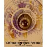 Cinematografica Perona, 100 anni di cinema a Cuorgnè