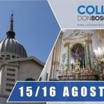 I festeggiamenti del 15 e 16 agosto al Colle don Bosco