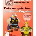 Pubblico e risate per la prima dello spettacolo 2013 della Compagnia Tredici a Teatro